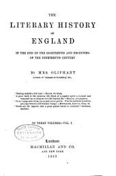 The Literary History of England in the End of the Eighteenth and Beginning of the Nineteenth Century: Volume 1