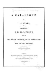 A catalogue of 1112 stars: reduced from observations made at the Royal observatory at Greenwich, from the years 1816 to 1833