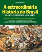 A Extraordinária História do Brasil - Vol. 2