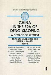 China in the Era of Deng Xiaoping: A Decade of Reform