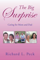 The Big Surprise: Caring for Mom and Dad