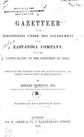 A Gazetteer of the Territories Under the Government of the East-India Company, and of the Natives States on the Continent of India