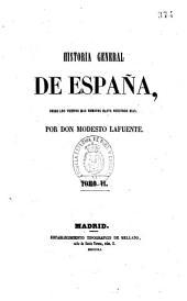 Historia general de España: desde los tiempos más remotos hasta nuestros días, Volumen 6