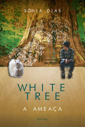 White Tree – A Ameaça