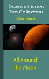 All Around the Moon: Science Fiction Stories