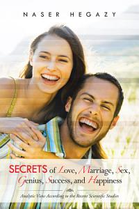 Secrets of Love  Marriage  Sex  Genius  Success  and Happiness PDF
