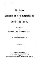 Die Gesetze für Berechnung von Kapitalzins und Arbeitslohn: erste Beilage zur Apologie des Christenthums