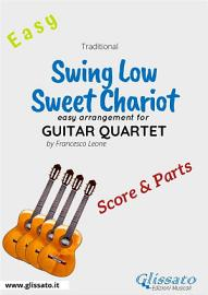 Swing Low  Sweet Chariot   Easy Guitar Quartet  score   parts  PDF