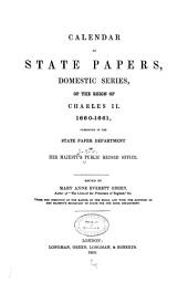Calendar of State Papers, Domestic Series, of the Reign of Charles II: 1660-1661. 1860.-[v.2] 1661-1662. 1861.-[v.3] 1663-1664. 1862.-[v.4] 1664-1665. 1863.-[v.5] 1665-1666. 1864.-[v.6] 1666-1667. 1864.-[v.7] 1667. 1866.-[v.8] Nov. 1667-Sept. 1668. 1893.-[v.9] Oct. 1668-Dec. 1669. 1894.-[v.10] 1670. With Addenda, 1660-1670. 1895.-[v.11] Jan.-Nov. 1671. 1895.-[v.12] Dec. 1671-May 17, 1672. 1897.-[v.13] May 18-Sept. 30, 1672. 1899.-[v.14] Oct. 1672-Feb. 1673. 1901.-[v.15] March 1-Oct. 31, 1673. 1902.-[v.16] Nov. 1, 1673-Feb. 28, 1675. 1904.-[v.17] March 1, 1675-Feb. 29, 1676. 1907.-[v.18] March 1, 1676-Feb. 28, 1677. 1909.-[v.19] March 1, 1677-Feb. 28, 1678. 1911.-[v.20] March 1-Dec. 31, 1678. With Addenda, 1674-1679. 1913.-[v.21] Jan. 1, 1679-Aug. 31, 1680. 1915.-[v.22] Sept. 1, 1680-Dec. 31, 1681. 1921.-[v.23] Jan. 1-Dec, 31, 1682. 1932.-[v.24] Jan. 1-June 30, 1683. 1933.-[v.25] July 1-Sept. 30, 1683. 1934.-[v.26] Oct. 1, 1683-April 30, 1684. 1938.-[v.27] May 1, 1684-Feb. 5, 1685. 1938.-[v.28] Addenda. 1939