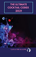 The Ultimate Cocktail Codex 2021 PDF