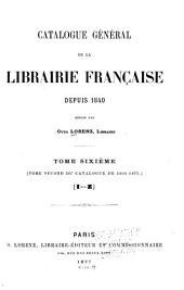 Catalogue général de la librairie française: Volume6