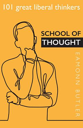 School of Thought  101 Great Liberal Thinkers PDF