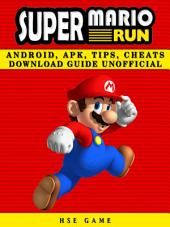 Super Mario Run Android, APK, Tips, Cheats Download Guide Unofficial
