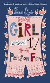 Girl, Going on 17: Pants on Fire