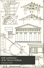 Dell' architettura di M. Vitruvio Pollione: Volume 1