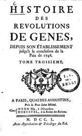 Histoire Des Révolutions De Gênes: Depuis Son Etablissement jusqu'à la conclusion de la Paix de 1748. 3