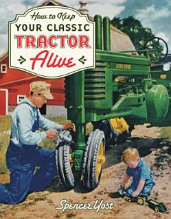 How to Keep Your Classic Tractor Alive Book