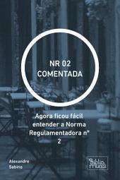 NR 02 COMENTADA: Agora ficou fácil entender a Norma Regulamentadora