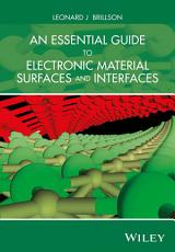 An Essential Guide to Electronic Material Surfaces and Interfaces PDF