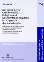 Die europ  ische Ordnung stirbt       Religion und Geschichtskonstruktion im Angesicht der Katastrophe PDF