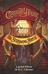 The Curiosity House  2 The Screaming Statue PDF