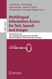 Multilingual Information Access for Text, Speech and Images: 5th Workshop of the Cross-Language Evaluation Forum, CLEF 2004, Bath, UK, September 15-17, 2004, Revised Selected Papers
