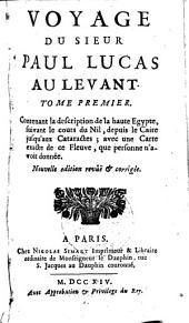 Voyage du sieur Paul Lucas au Levant. Tome premier. [-second.].