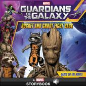 Guardians of the Galaxy: Rocket and Groot Fight Back: A Marvel Read-Along