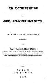 Die Bekenntnissschriften der evangelisch-reformirten Kirche. Mit Einleitungen und Anmerkungen herausgegeben von E. G. A. Böckel