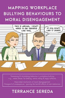 Mapping Workplace Bullying Behaviours to Moral Disengagement