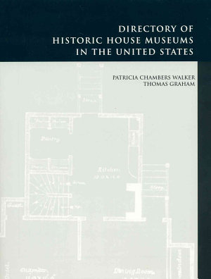 Directory of Historic House Museums in the United States PDF