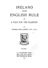 Ireland Under English Rule: Or, A Plea for the Plaintiff, Volume 1
