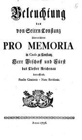 Beleuchtung des von Seiten Constanz überreichten Pro Memoria in Causa zu Constanz Herr Bischoff und Fürst, das Closter Reichenau betreffend
