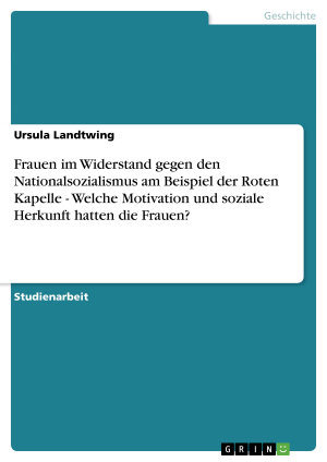 Frauen im Widerstand gegen den Nationalsozialismus am Beispiel der Roten Kapelle PDF