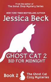 Ghost Cat 2: Bid for Midnight: Book 2 in the Ghost Cat Mysteries