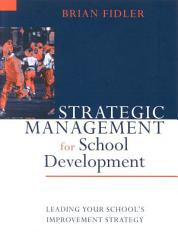 Strategic Management For School Development Book PDF