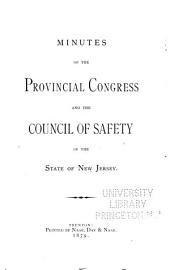 Minutes of the Provincial Congress and the Council of Safety of the State of New Jersey [1775-1776]