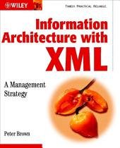 Information Architecture with XML: A Management Strategy