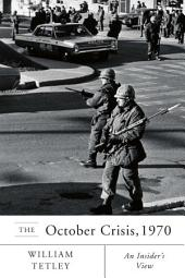 October Crisis 1970: An Insider's View