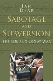 Sabotage and Subversion: The SOE and OSS at War
