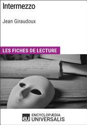 Intermezzo de Jean Giraudoux: Les Fiches de lecture d'Universalis