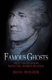 Famous Ghosts: True Encounters with the World Beyond