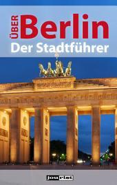 Über Berlin: Der Stadtführer