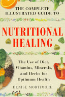 The Complete Illustrated Guide to Nutritional Healing PDF