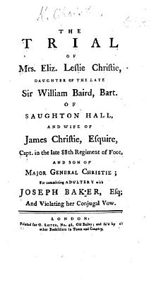 The Trial of Mrs  Eliz  Leslie Christie     for Committing Adultery with Joseph Baker  Etc