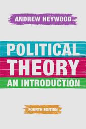 Political Theory: An Introduction, Edition 4