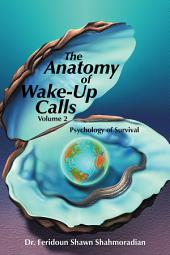 The Anatomy of Wake-Up Calls Volume 2: Psychology of Survival, Volume 2