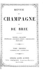 Revue de Champagne et de Brie: Histoire - biographie - archéologie - documents inédits - bibliographie - beaux-arts