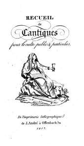 Recueil de cantiques: pour le culte public et particulier