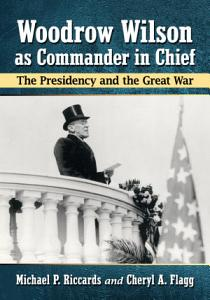 Woodrow Wilson as Commander in Chief Book
